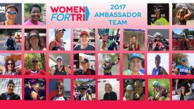 Women For Tri's 2017 Ambassador Team Goes Global