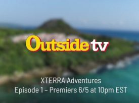 XTERRA Adventures Television Series Premiers June 5 on Outside TV