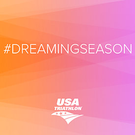 USA Triathlon's Second Annual #DreamingSeason Starts Today