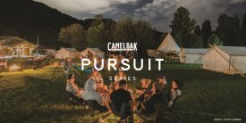 Outdoors Adventure Experience CamelBak PURSUIT Series Announces New Locations And Dates For 2018